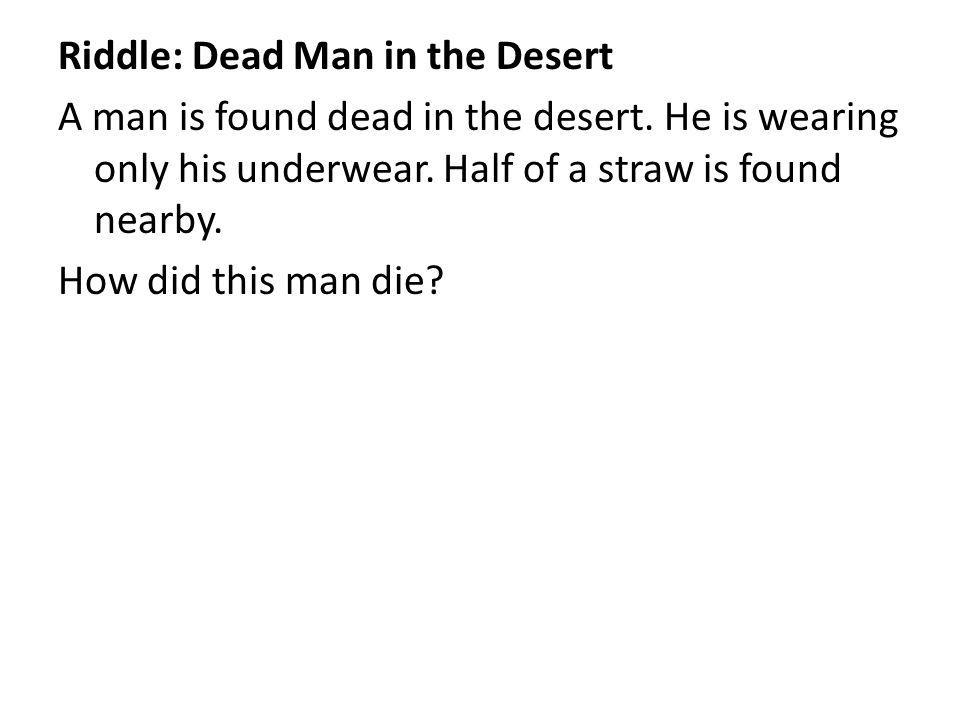 Riddle: Dead Man in the Desert A man is found dead in the desert.