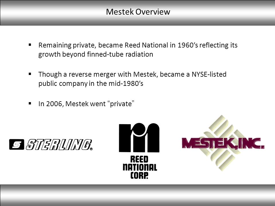 Mestek Overview Remaining private, became Reed National in 1960s reflecting its growth beyond finned-tube radiation Though a reverse merger with Meste