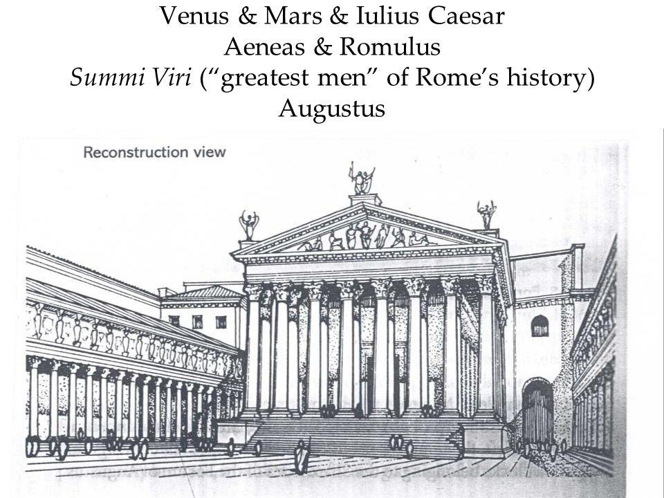 Venus & Mars & Iulius Caesar Aeneas & Romulus Summi Viri (greatest men of Romes history) Augustus