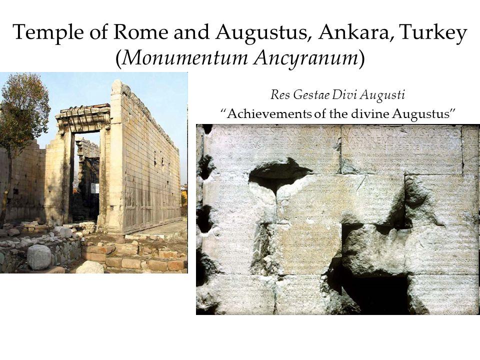 Temple of Rome and Augustus, Ankara, Turkey (Monumentum Ancyranum) Res Gestae Divi Augusti Achievements of the divine Augustus
