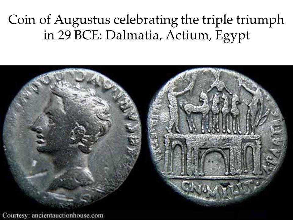 Coin of Augustus celebrating the triple triumph in 29 BCE: Dalmatia, Actium, Egypt