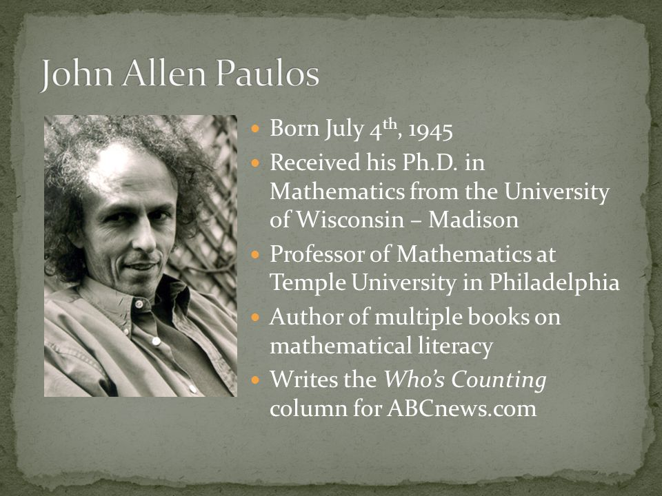 Born July 4 th, 1945 Received his Ph.D. in Mathematics from the University of Wisconsin – Madison Professor of Mathematics at Temple University in Phi