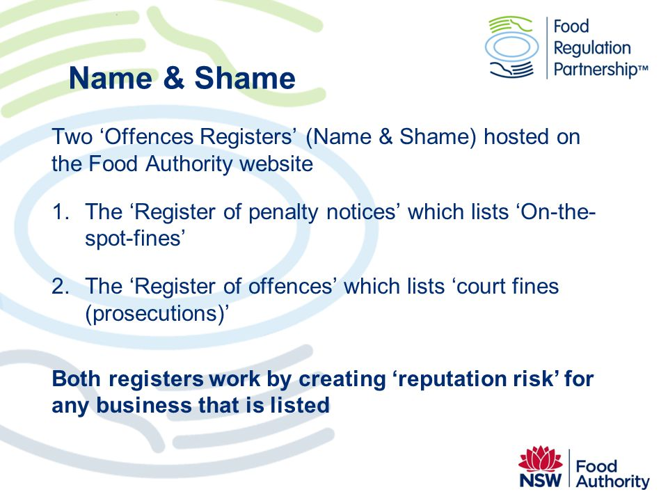 Name & Shame Two Offences Registers (Name & Shame) hosted on the Food Authority website 1.The Register of penalty notices which lists On-the- spot-fin