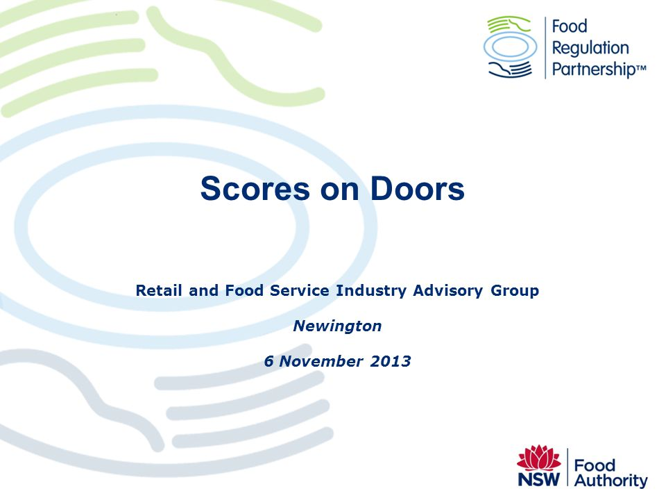 Scores on Doors Retail and Food Service Industry Advisory Group Newington 6 November 2013