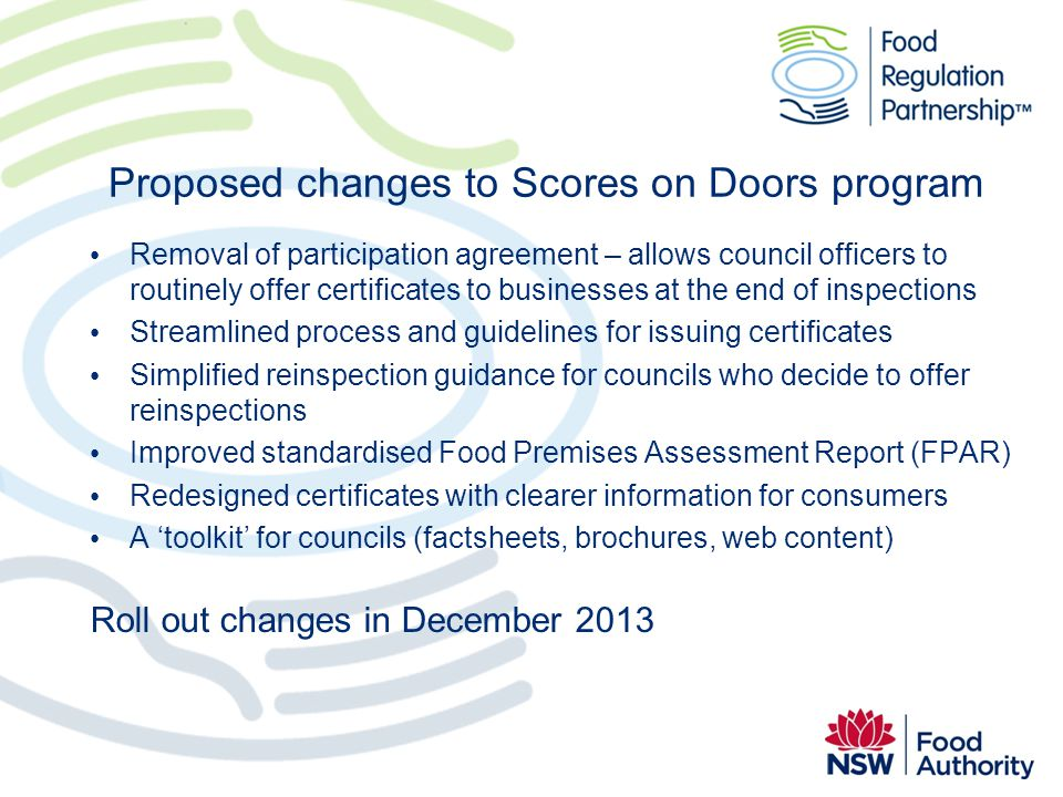 Proposed changes to Scores on Doors program Removal of participation agreement – allows council officers to routinely offer certificates to businesses