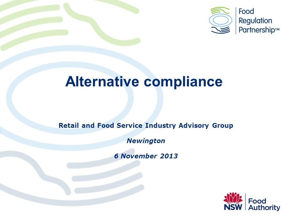 Alternative compliance Retail and Food Service Industry Advisory Group Newington 6 November 2013