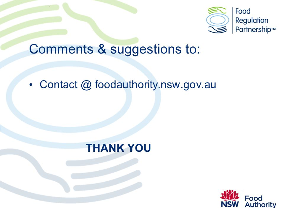Comments & suggestions to: Contact @ foodauthority.nsw.gov.au THANK YOU
