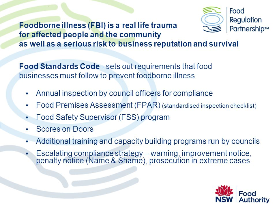 Foodborne illness (FBI) is a real life trauma for affected people and the community as well as a serious risk to business reputation and survival Food