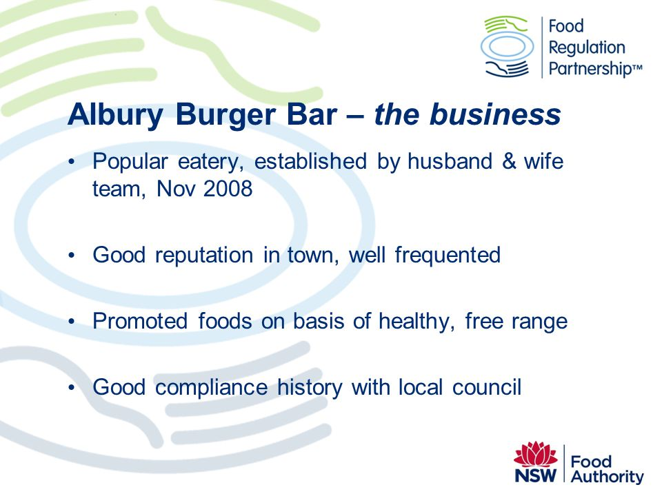 Albury Burger Bar – the business Popular eatery, established by husband & wife team, Nov 2008 Good reputation in town, well frequented Promoted foods