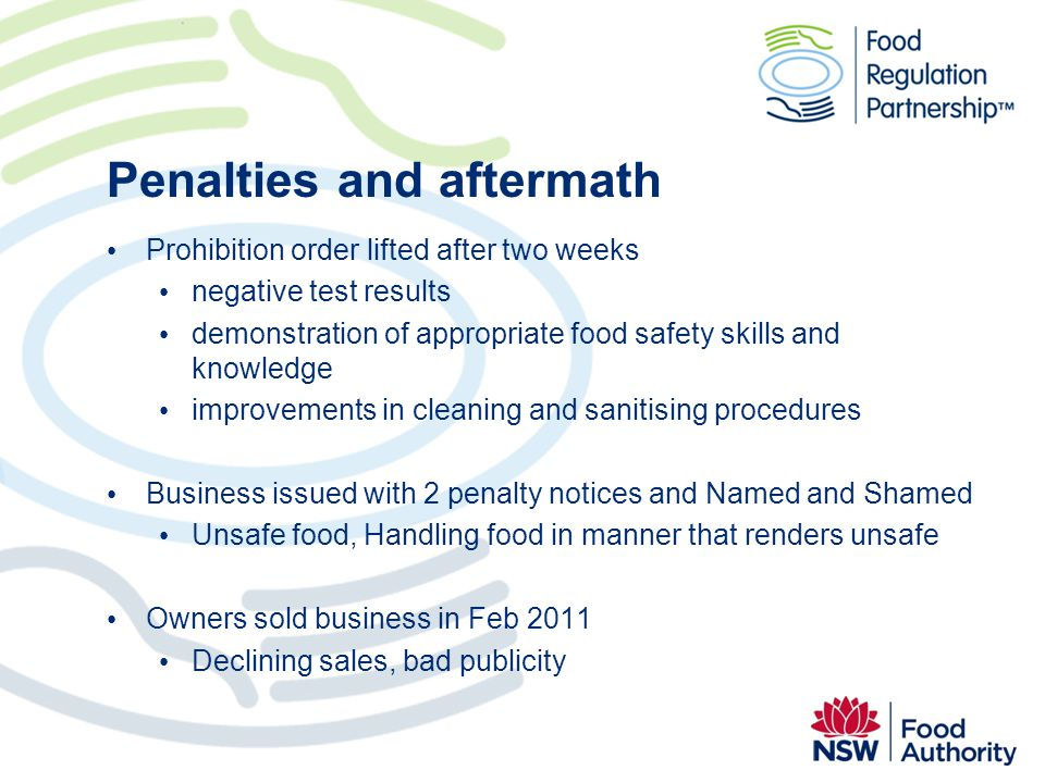 Penalties and aftermath Prohibition order lifted after two weeks negative test results demonstration of appropriate food safety skills and knowledge i