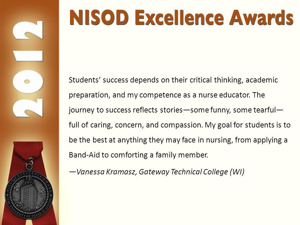Students success depends on their critical thinking, academic preparation, and my competence as a nurse educator.