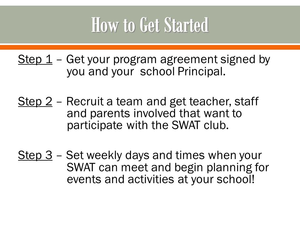 Step 1 – Get your program agreement signed by you and your school Principal.
