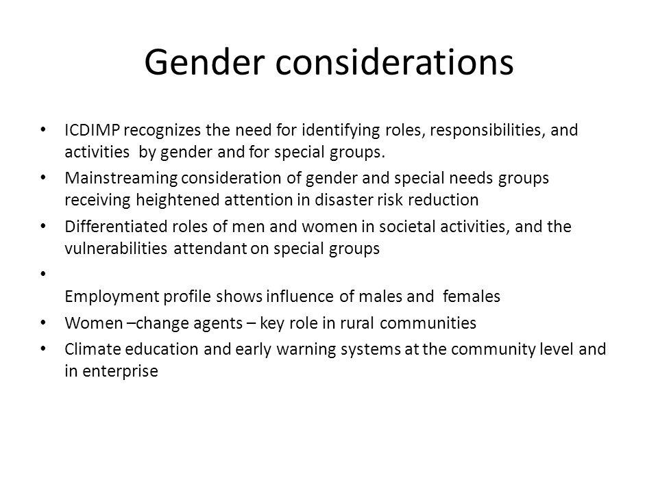 Gender considerations ICDIMP recognizes the need for identifying roles, responsibilities, and activities by gender and for special groups.