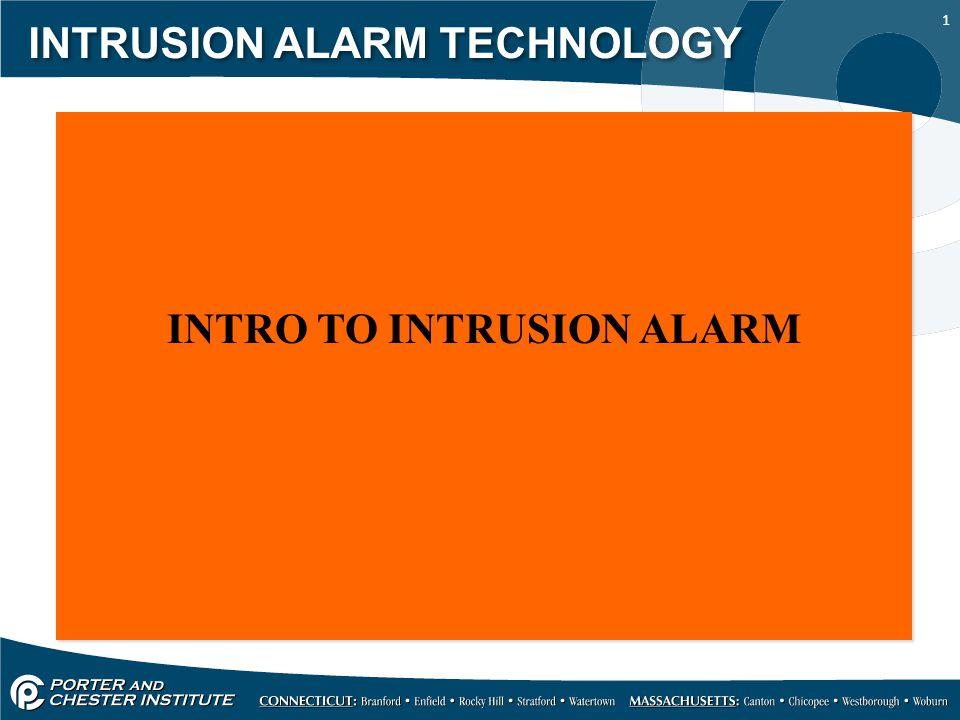 1 INTRUSION ALARM TECHNOLOGY INTRO TO INTRUSION ALARM