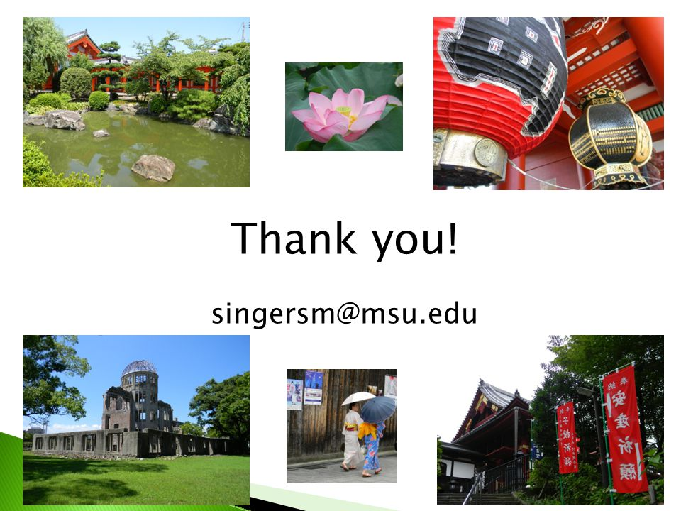 Thank you! singersm@msu.edu