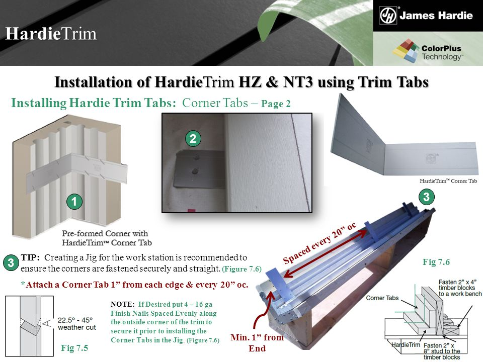 Text goes here Agenda HardieTrim 1 2 3 Installation of HardieTrim HZ & NT3 using Trim Tabs Installing Hardie Trim Tabs: Corner Tabs – Page 2 TIP: Crea