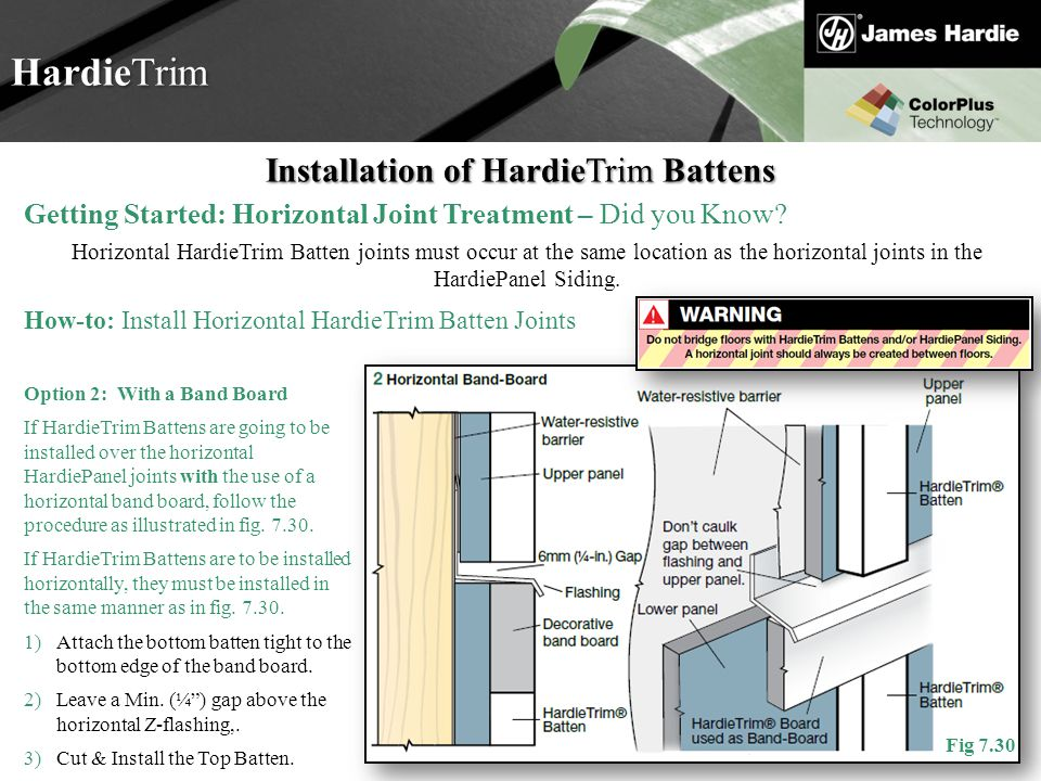 Text goes here Agenda HardieTrim Installation of HardieTrim Battens Getting Started: Horizontal Joint Treatment – Did you Know? Horizontal HardieTrim