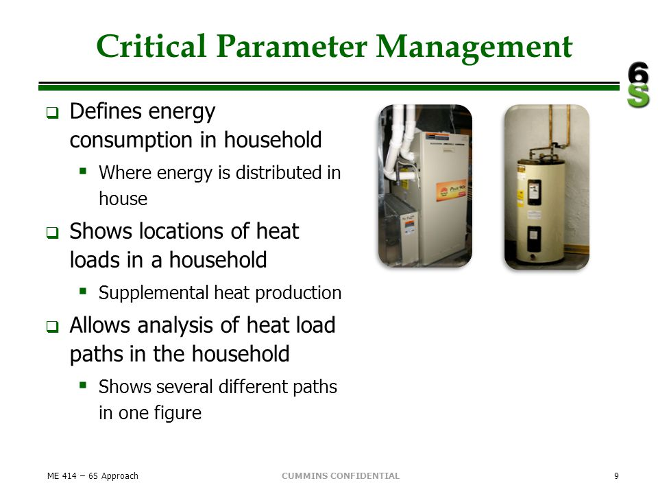 CUMMINS CONFIDENTIAL Critical Parameter Management Defines energy consumption in household Where energy is distributed in house Shows locations of hea