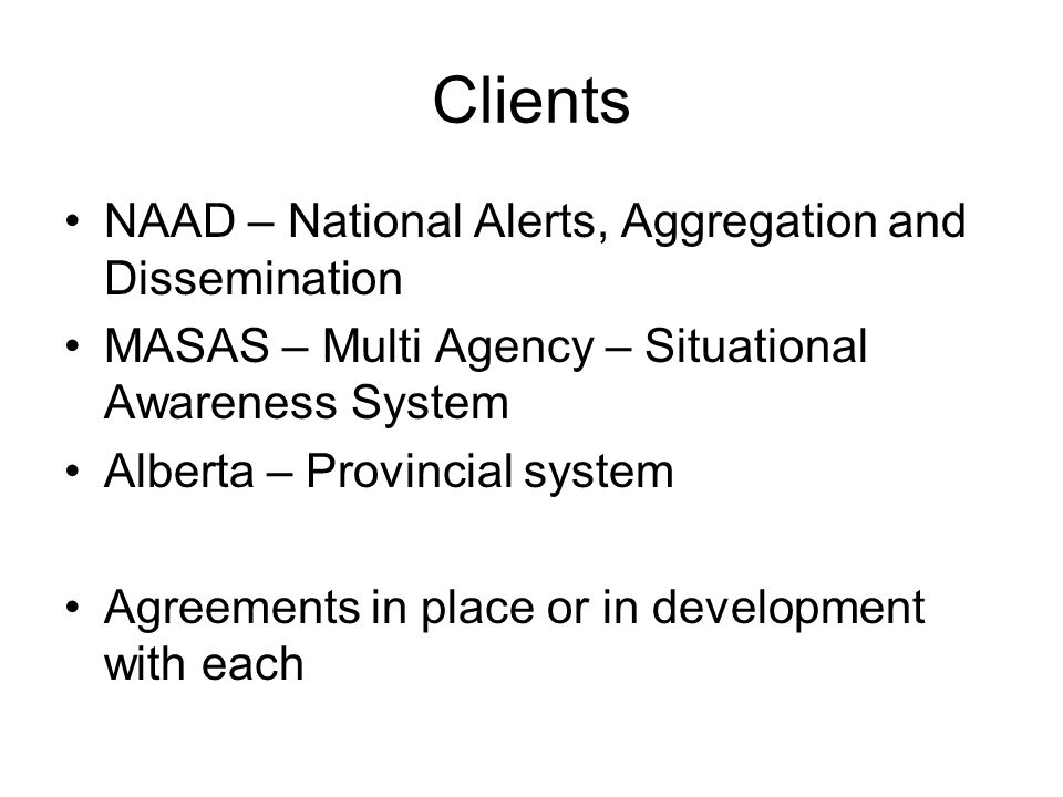 Re-originator Alberta By Agreement cannot alter the content of the warning information found within the CAP message Can augment the CAP message with additional elements (primarily text) that they have in place with their user group