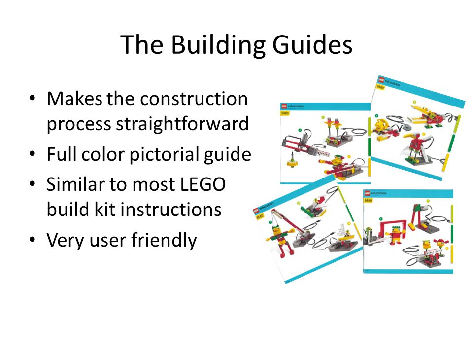The Building Guides Makes the construction process straightforward Full color pictorial guide Similar to most LEGO build kit instructions Very user fr