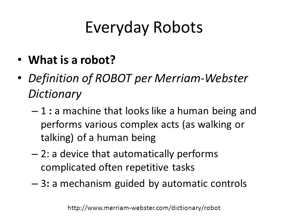 Everyday Robots 1.What role do robots play in our daily lives.