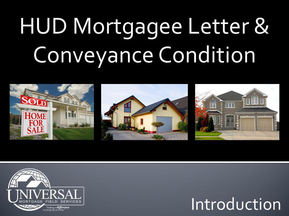 Introduction HUD Mortgagee Letter & Conveyance Condition