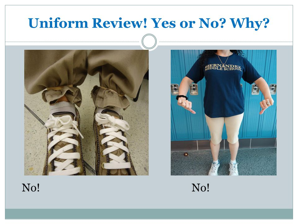 Uniform Review! Yes or No? Why? No!