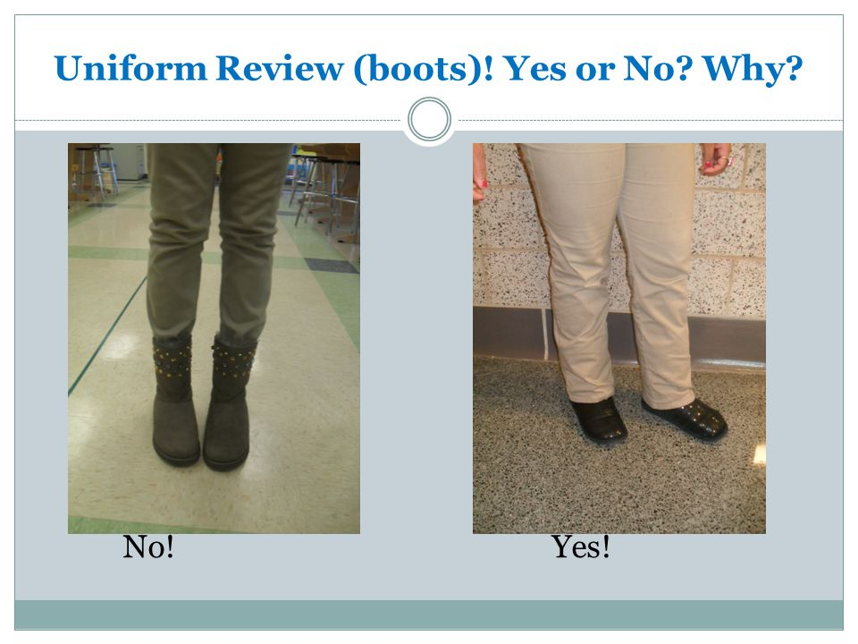 Uniform Review (boots)! Yes or No? Why? No!Yes!