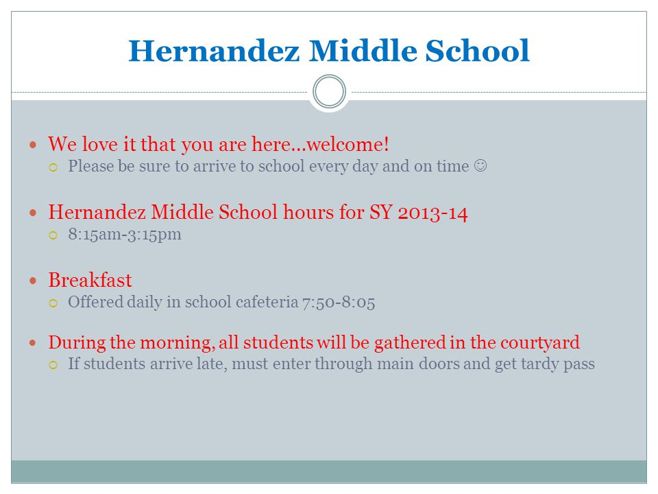 Hernandez Middle School We love it that you are here…welcome.