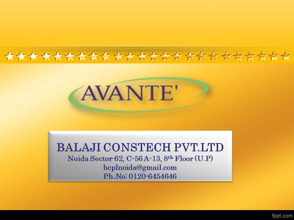 BALAJI CONSTECH PVT.LTD Noida Sector-62, C-56 A-13, 8 th Floor (U.P) bcplnoida@gmail.com Ph.No: 0120-6454646 BALAJI CONSTECH PVT.LTD Noida Sector-62, C-56 A-13, 8 th Floor (U.P) bcplnoida@gmail.com Ph.No: 0120-6454646
