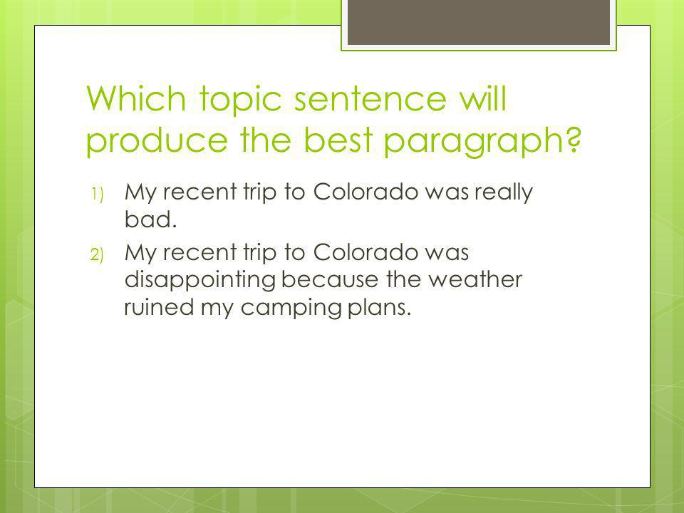 Which topic sentence will produce the best paragraph.