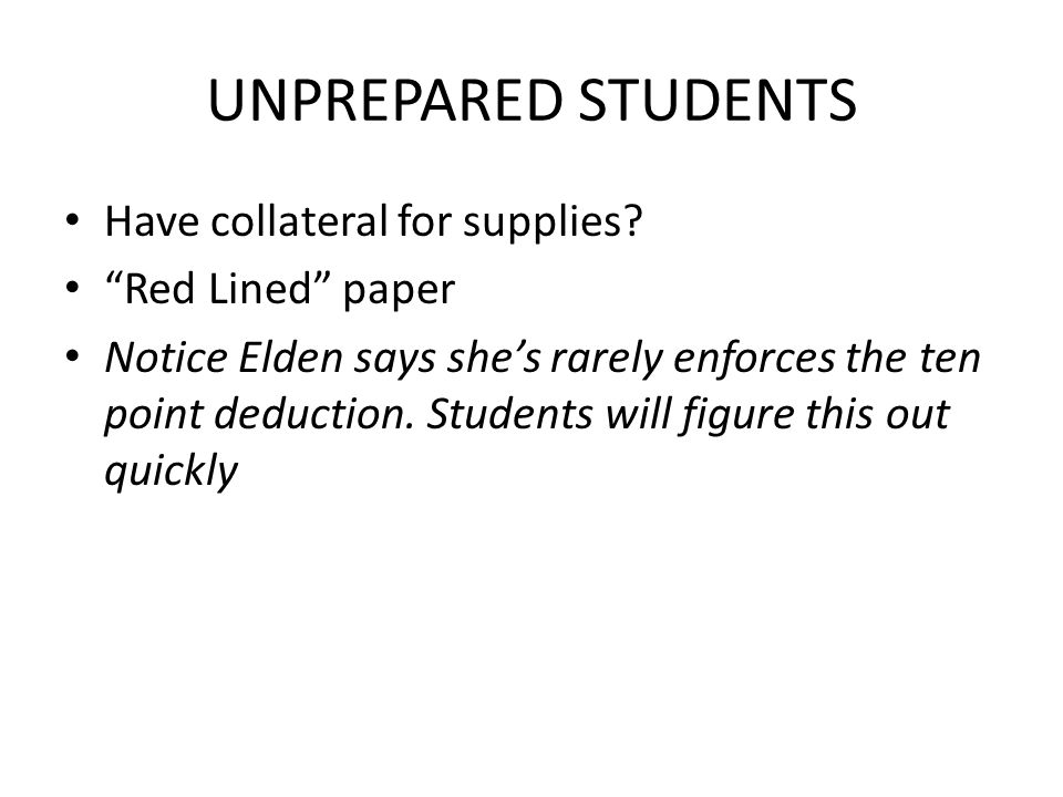 UNPREPARED STUDENTS Have collateral for supplies.
