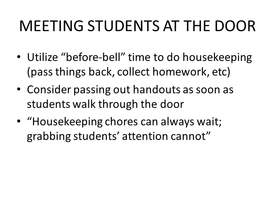 STARTING WITH SILENCE Consider the uses of bellringers or do now prompts or warm ups Mental and physical – decompose, calm, focus on tasks at hand Avoid delving right into a lecture as soon as the bell rings