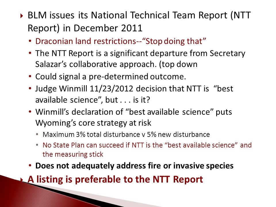 BLM issues its National Technical Team Report (NTT Report) in December 2011 Draconian land restrictions--Stop doing that The NTT Report is a significa