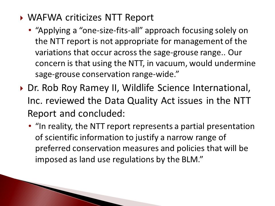 WAFWA criticizes NTT Report Applying a one-size-fits-all approach focusing solely on the NTT report is not appropriate for management of the variation