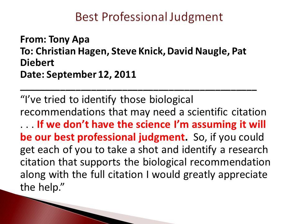 From: Tony Apa To: Christian Hagen, Steve Knick, David Naugle, Pat Diebert Date: September 12, 2011 ______________________________________________ Ive