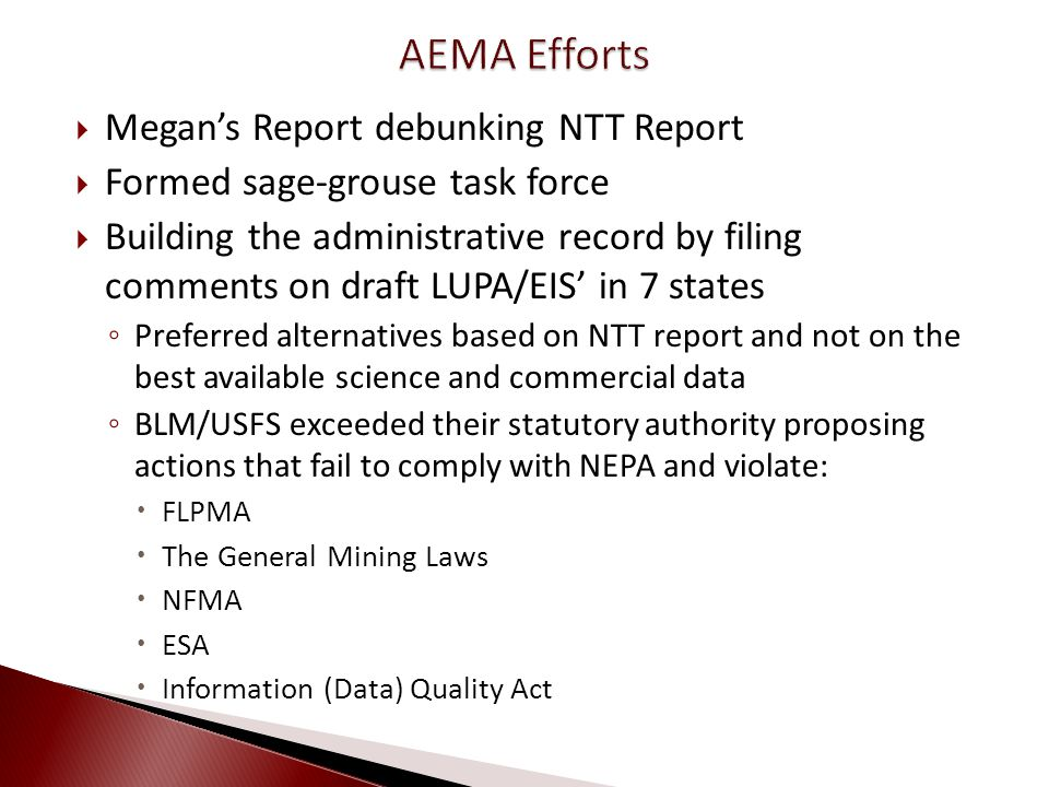 Megans Report debunking NTT Report Formed sage-grouse task force Building the administrative record by filing comments on draft LUPA/EIS in 7 states P