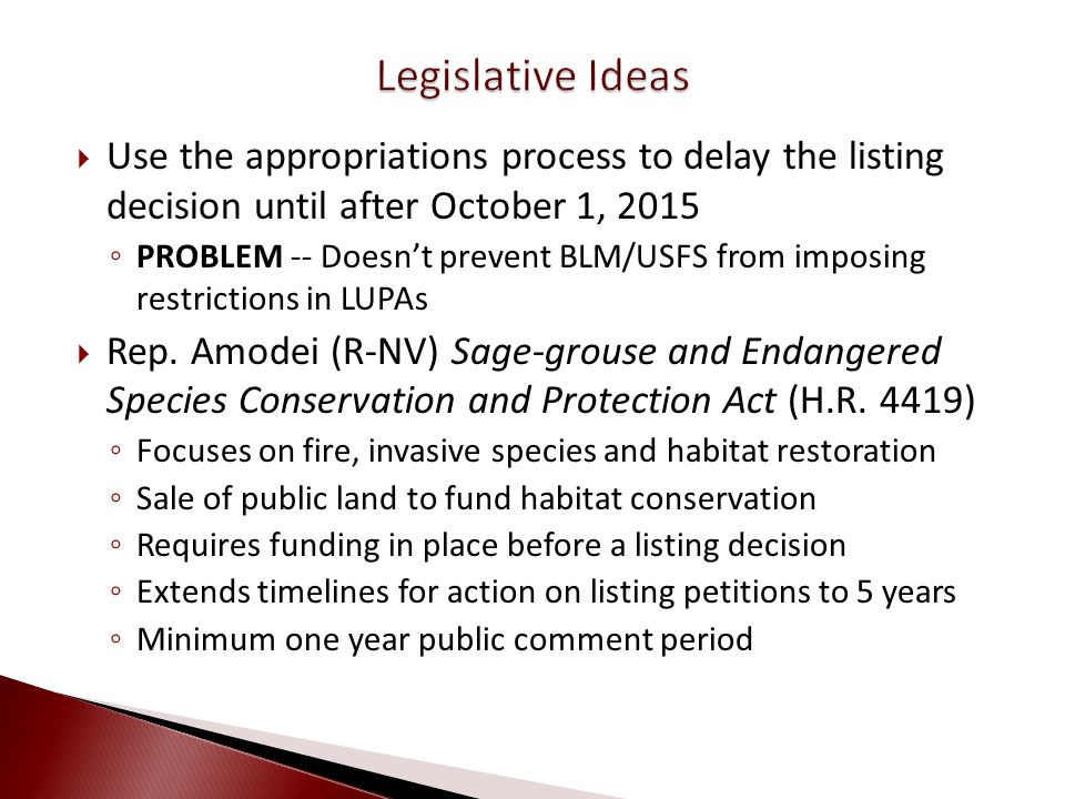 Use the appropriations process to delay the listing decision until after October 1, 2015 PROBLEM -- Doesnt prevent BLM/USFS from imposing restrictions