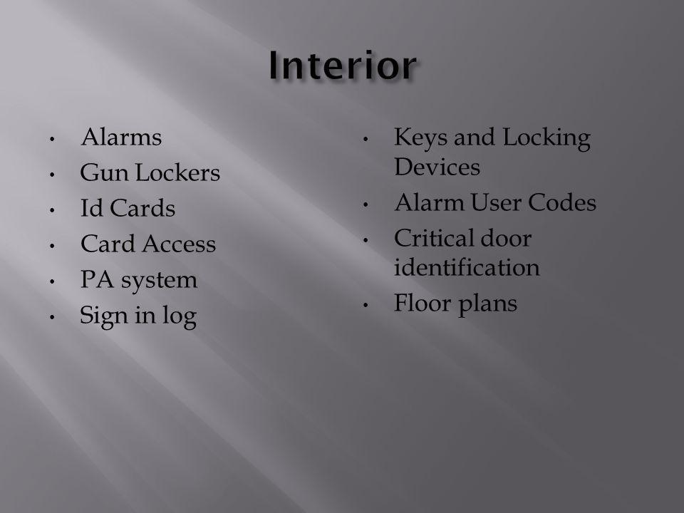 Alarms Gun Lockers Id Cards Card Access PA system Sign in log Keys and Locking Devices Alarm User Codes Critical door identification Floor plans