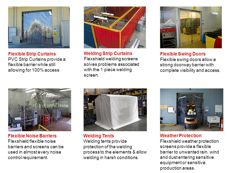 Flexible Strip Curtains PVC Strip Curtains provide a flexible barrier while still allowing for 100% access.