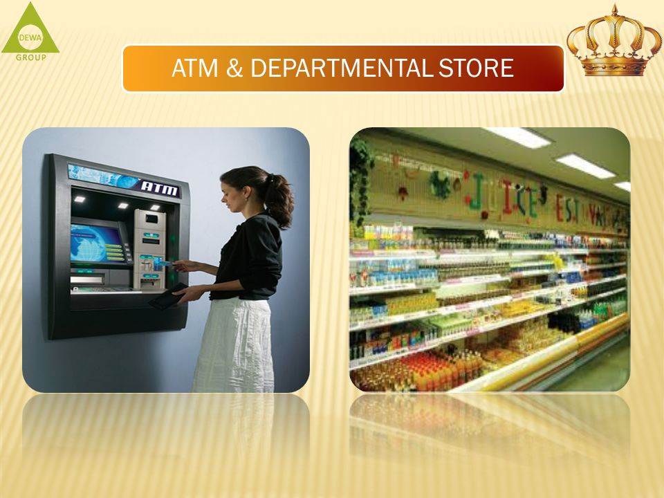 ATM & DEPARTMENTAL STORE