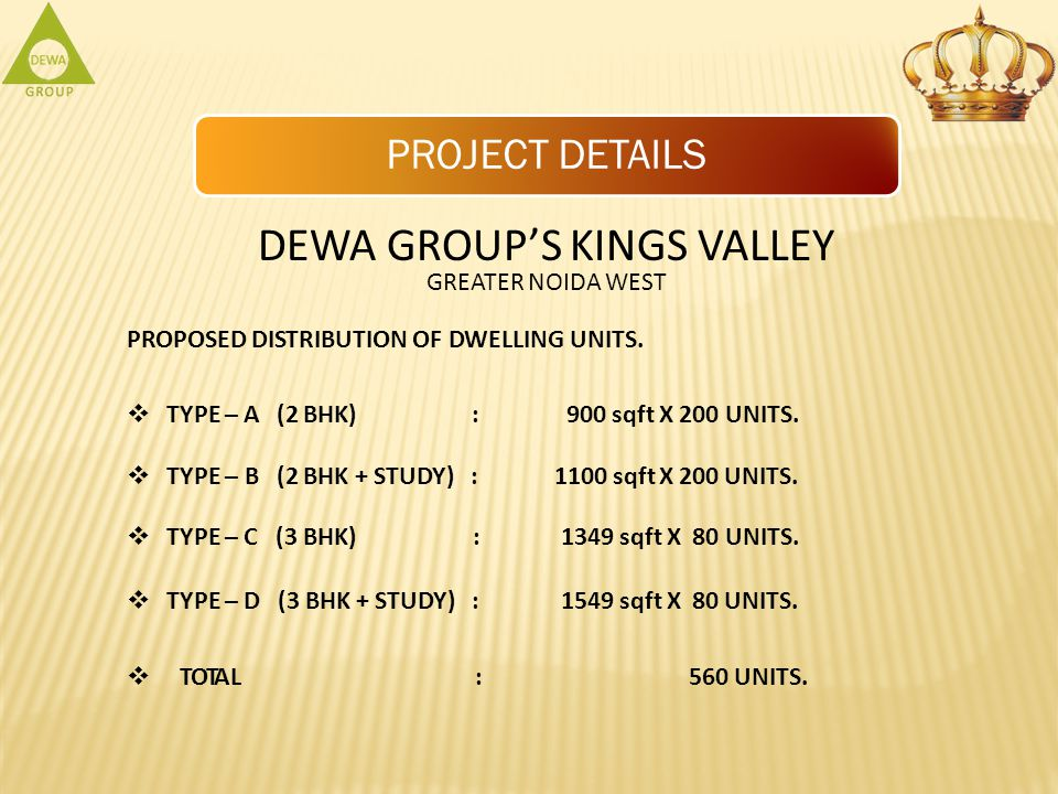 PROJECT DETAILS DEWA GROUPS KINGS VALLEY GREATER NOIDA WEST PROPOSED DISTRIBUTION OF DWELLING UNITS.