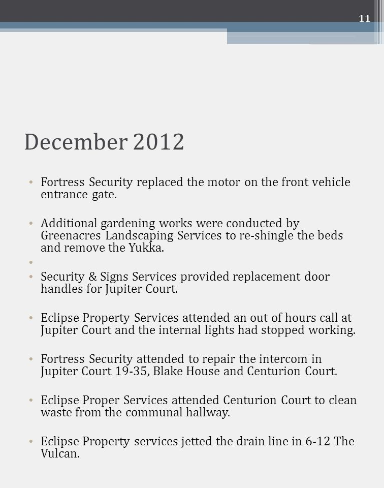 December 2012 Fortress Security replaced the motor on the front vehicle entrance gate.