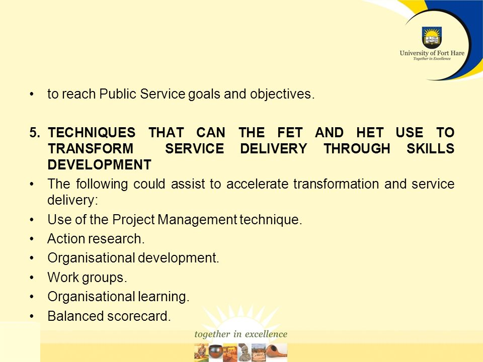 to reach Public Service goals and objectives.5.
