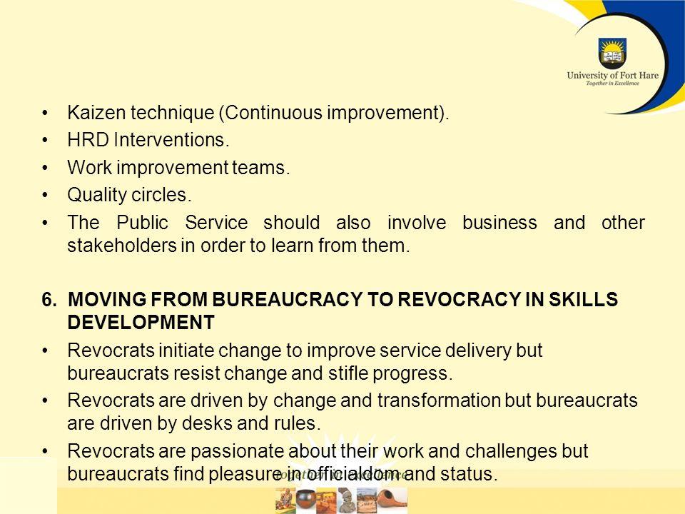 Kaizen technique (Continuous improvement). HRD Interventions. Work improvement teams. Quality circles. The Public Service should also involve business