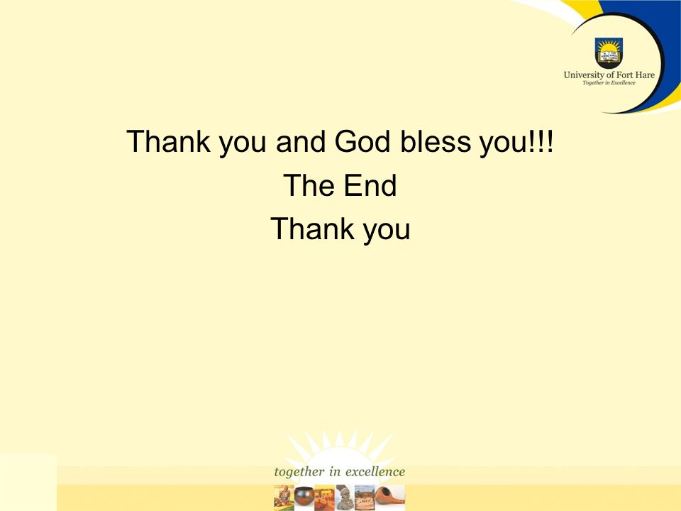 Thank you and God bless you!!! The End Thank you