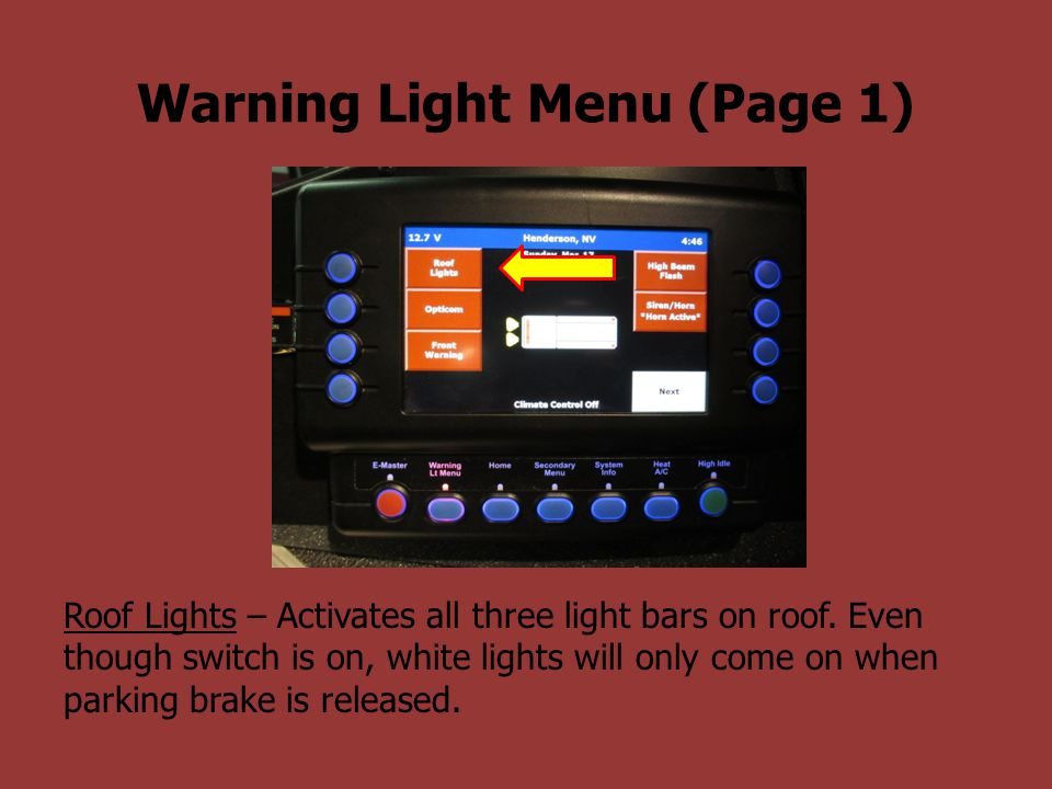 Warning Light Menu (Page 1) Roof Lights – Activates all three light bars on roof. Even though switch is on, white lights will only come on when parkin