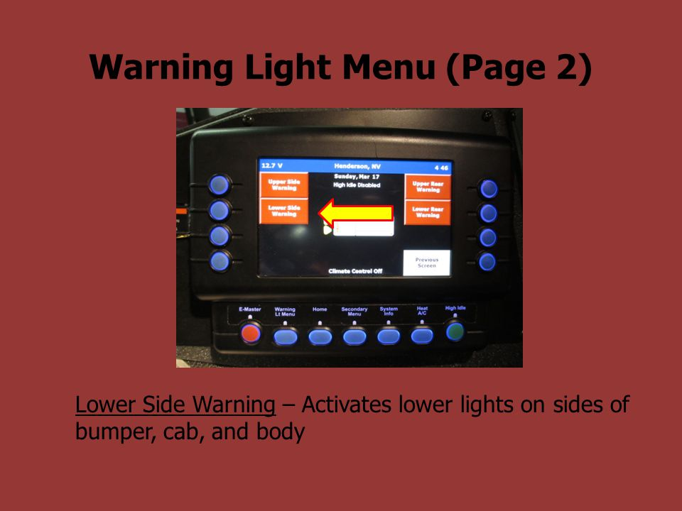 Warning Light Menu (Page 2) Lower Side Warning – Activates lower lights on sides of bumper, cab, and body