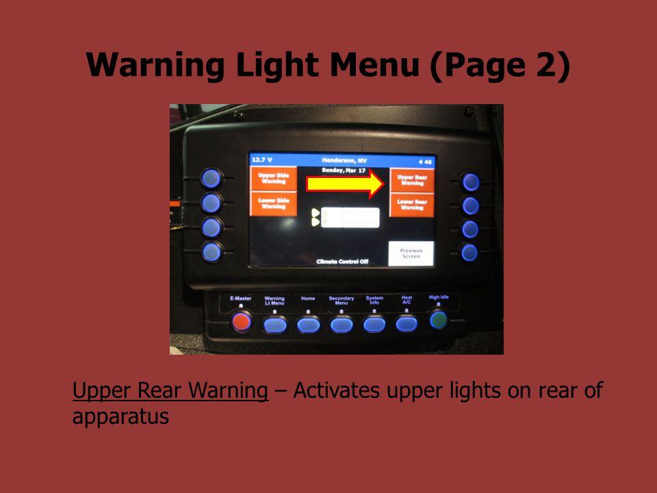 Warning Light Menu (Page 2) Upper Rear Warning – Activates upper lights on rear of apparatus