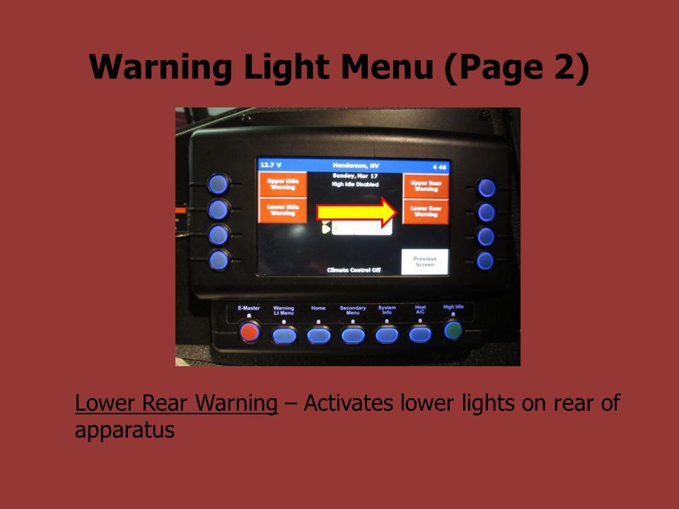 Warning Light Menu (Page 2) Lower Rear Warning – Activates lower lights on rear of apparatus